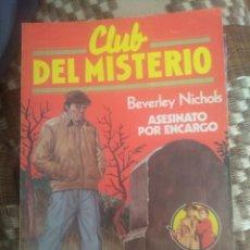 Libri antichi: Nº 91 .- NOVELA NEGRA CLUB DEL MISTERIO 1983 - ASESINATO POR ENCARGO - BEVERLEY NICHOLS. Lote 201246597
