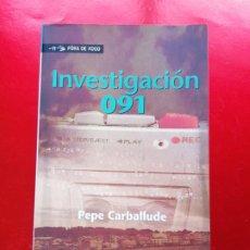 Libros antiguos: LIBRO-INVESTIGACIÓN 091-PEPE CARBALLUDE-1ªEDICIÓN-2007-EXCELENTE EXTADO. Lote 191319192