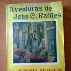 Libros antiguos: AVENTURAS DE JOHN C. RAFFLES / EL INCOGNITO MISTERIOSO. Lote 204522018