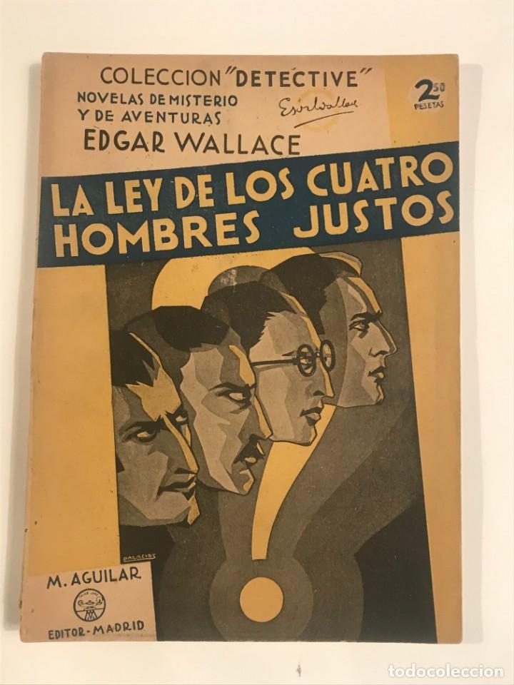 LA LEY DE LOS CUATRO HOMBRES JUSTOS EDGAR WALLACE.COLECCION DETECTIVE (Libros antiguos (hasta 1936), raros y curiosos - Literatura - Terror, Misterio y Policíaco)