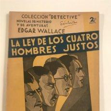 Libros antiguos: LA LEY DE LOS CUATRO HOMBRES JUSTOS EDGAR WALLACE.COLECCION DETECTIVE. Lote 204544283