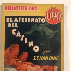 Libros antiguos: EL ASESINATO DEL CASINO. S.S. VAN DINE. BIBLIOTECA ORO SERIE AMARILLA Nº 111-30. ED. MOLINO 1935. Lote 204545161