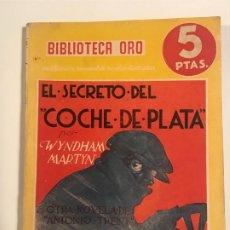 Libros antiguos: EL SECRETO DEL COCHE DE PLATA. WYNDHAM MARTYN. BIBLIOTECA ORO Nº 4. Lote 204546097