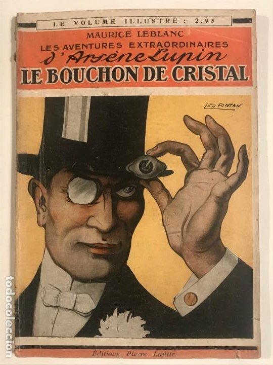 LE BOUCHON DE CRISTAL ARSENE LUPIN MAURICE LEBLANC EDICIONS PIERRE LAFITTE 1912 (Libros antiguos (hasta 1936), raros y curiosos - Literatura - Terror, Misterio y Policíaco)
