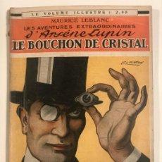Libros antiguos: LE BOUCHON DE CRISTAL ARSENE LUPIN MAURICE LEBLANC EDICIONS PIERRE LAFITTE 1912. Lote 204549848