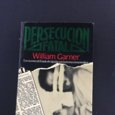 Libros antiguos: PERSECUCION FATAL - WILLIAM GARNER. Lote 204606867