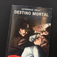 Libros antiguos: DESTINO MORTAL - LAWRENCE TREAT. Lote 204609442