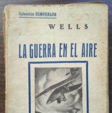 Libros antiguos: LA GUERRA EN EL AIRE. H.J. WELLS. Lote 205514926