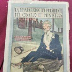 Libros antiguos: LA DESAPARICIÓN DEL PRESIDENTE DEL CONSEJO DE MINISTROS. HERING, 95 PAGINAS,1922. CALLEJA. Lote 205834370