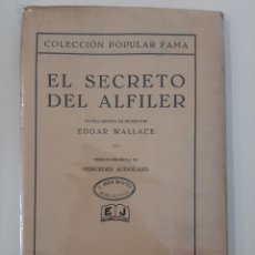 Libros antiguos: EL SECRETO DEL ALFILER. EDGAR WALLACE. COLECCIÓN POPULAR FAMA. JUVENTUD. 1933.. Lote 206292253