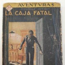 Libros antiguos: LA CAJA FATAL. REGINALD WRIGHT. COLECCIÓN AVENTURAS 38. PRENSA MODERNA. MADRID. 1929-31. Lote 206363263