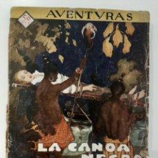 Libros antiguos: LA CANOA NEGRA. MADELEINE S. BUCHANAN. COLECCIÓN AVENTURAS 52. PRENSA MODERNA. MADRID. 1929-31. Lote 206367130