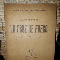 Libros antiguos: LUCETTE O LA CRUZ DE FUEGO. Lote 206425978