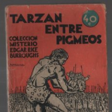 Libros antiguos: TARZAN ENTRE PIGMEOS, COLECCIÓN MISTERIO 94, ED. ROVIRA (TOR), ARGENTINA 1932. Lote 206837703