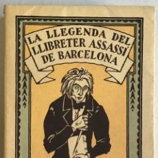 Libros antiguos: LA LLEGENDA DEL LLIBRETER ASSASSÍ DE BARCELONA. - MIQUEL Y PLANAS, RAMON.. Lote 208215722