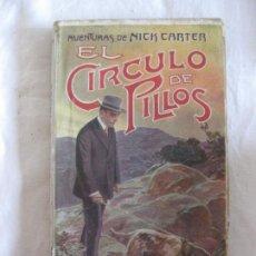 Livres anciens: AVENTURAS DE NICK CARTER. EL CIRCULO DE PILLOS. JUAN DE GASSO EDITOR. Lote 209696176