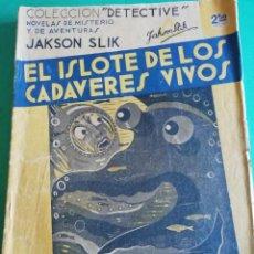 Libros antiguos: EL ISLOTE DE LOS CADAVERES VIVOS DE JAKSON SLIK AÑO 1930. Lote 212265180