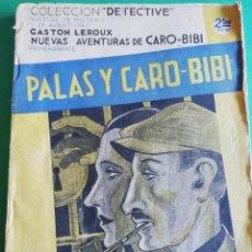 Libros antiguos: PALAS Y CARO-BIBI DE GASTON LEROUX. Lote 212266098
