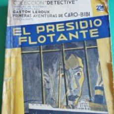 Libros antiguos: EL PRESIDIO FLOTANTE DE GASTON LEROUX. Lote 212266760