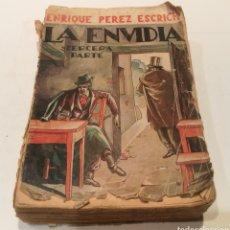 Libros antiguos: LA ENVIDIA 3 PARTE , ENRIQUE PÉREZ ESCRICH. Lote 213156098