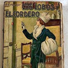 Libros antiguos: FLETCHER, J. S., LOS LOBOS Y EL CORDERO (SOPENA, CIRCA 1917) SALIDA: 1 €. Lote 213327390