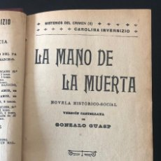 Libros antiguos: CAROLINA INVERNIZIO. LA MANO DE LA MUERTA. 1906. Lote 213329143