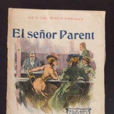 Libros antiguos: GUY DE MAUPASSANT. EL SEÑOR PARENT. DEDICADO POR LUIS RUIZ CONTRERAS. Lote 213352961
