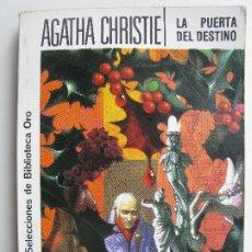 Livres anciens: LIBRO LA PUERTA DEL DESTINO - AGATHA CHRISTIE - SELECCIONES DE BIBLIOTECA DE ORO. Lote 214387835