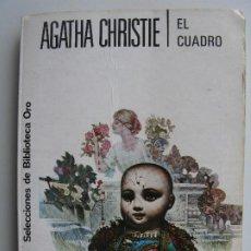 Livres anciens: SELECCIONES DE BIBLIOTECA ORO, Nº 289. AGATHA CHRISTIE: EL CUADRO. EDITORIAL MOLINO. Lote 214387885
