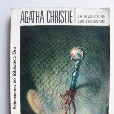 Livres anciens: LA MUERTE DE LORD EDGWARE - AGATHA CHRISTIE; ED. MOLINO, SEL. DE BIBLIOTECA ORO. Lote 214388001