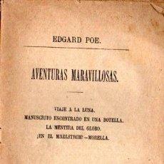 Libros antiguos: EDGARD POE : AVENTURAS MARAVILLOSAS (PASCUAL AGUILAR, VALENCIA, S.F.). Lote 215170971