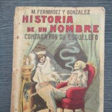 Libros antiguos: HISTORIA DE UN HOMBRE CONTADA POR SU ESQUELETO. FERNANDEZ Y GONZALEZ. LA NOVELA ILUSTRADA.. Lote 216694360