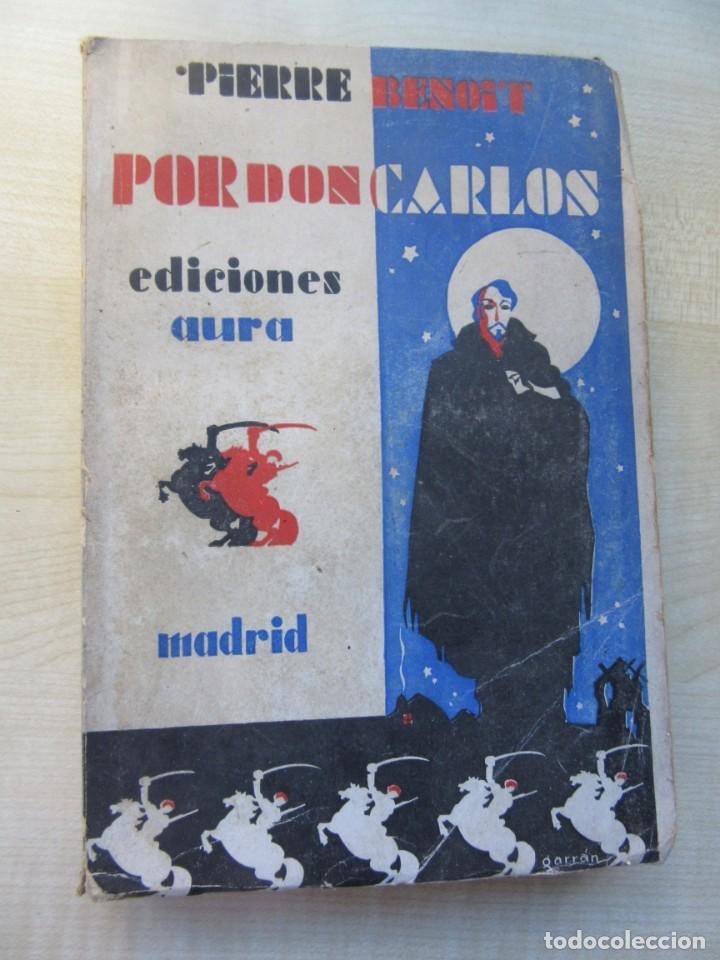 POR DON CARLOS AUTOR PIERRE BENOIT EDICIONES AURA 1929 (Libros antiguos (hasta 1936), raros y curiosos - Literatura - Terror, Misterio y Policíaco)