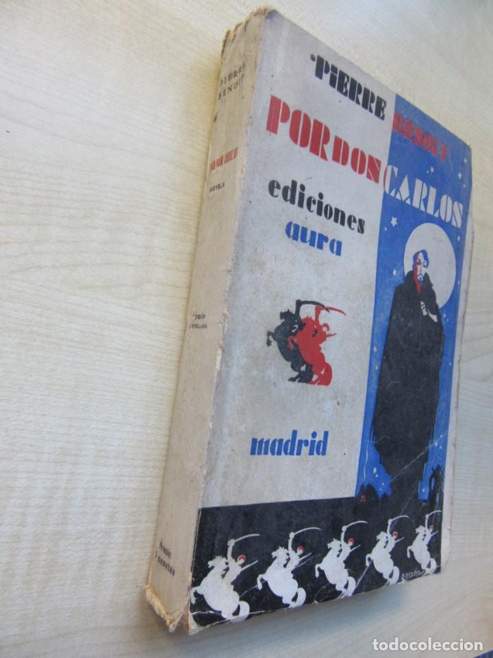 Libros antiguos: Por Don Carlos Autor Pierre Benoit Ediciones Aura 1929 - Foto 4 - 217021298