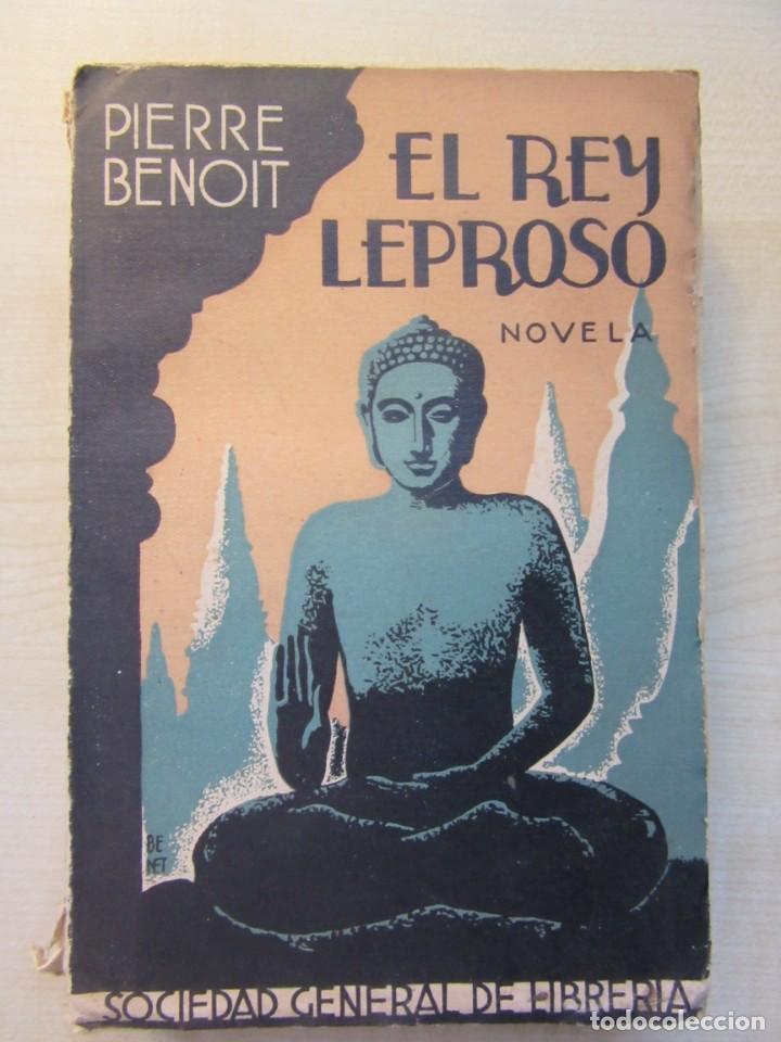 EL REY LEPROSO AUTOR PIERRE BENOIT EDITA DIRECCIÓN GENERAL DE LIBRERÍA A927 (Libros antiguos (hasta 1936), raros y curiosos - Literatura - Terror, Misterio y Policíaco)