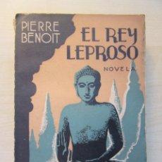 Libros antiguos: EL REY LEPROSO AUTOR PIERRE BENOIT EDITA DIRECCIÓN GENERAL DE LIBRERÍA A927. Lote 217022781