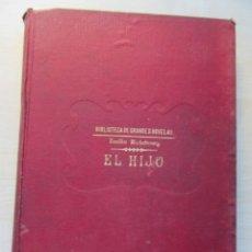 Libros antiguos: EL HIJO AUTOR EMILIO RICHEBOURG EDITORIAL SOPENA AÑOS 20-30. Lote 217023536