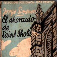 Libros antiguos: JORGE SIMENON : EL AHORCADO DE SAINT PHOLIEN (DÉDALO, 1933). Lote 217590550
