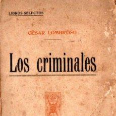 Libros antiguos: LOMBROSO : LOS CRIMINALES (ATLANTE, C. 1930). Lote 217822063