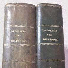 Libros antiguos: LA POLICÍA Y SUS MISTERIOS 2 TOMOS 1889. Lote 218276388