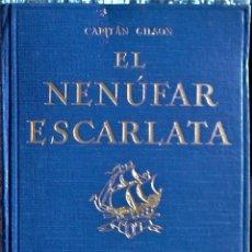 Libros antiguos: CAPITÁN GILSON -EL NENUFAR ESCARLATA. Lote 218580697