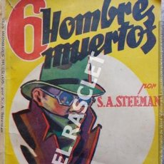 Libros antiguos: ANTIGÜA NOVELA SEIS HOMBRES MUERTOS -POR S.A. STEEMAN -GRAN PREMIO DE AVENTURA DE 1931 PARIS. Lote 220599833