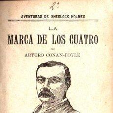 Libros antiguos: ARTURO CONAN DOYLE : SEHRLOCK HOLMES LA MARCA DE LOS CUATRO (NOVELA ILUSTRADA, S.F.). Lote 221325137