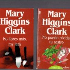 Libros antiguos: 2 NOVELAS DE MARY HIGGINS CLARK NO PUEDO OLVIDAR TU ROSTRO Y NO LLORES MAS,MY LADY 1999. Lote 221736125