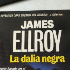 Libros antiguos: LA DALIA NEGRA. JAMES ELLROY. MARTÍNEZ ROCA EDITOR. NOVELA NEGRA.. Lote 222538937
