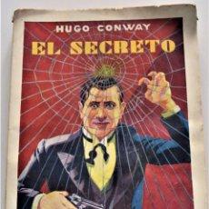 Libros antiguos: EL SECRETO - HUGO CONWAY - RAMÓN SOPENA EDITOR - PORTADA E. VICENTE - BARCELONA 1932. Lote 224066153