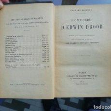 Libros antiguos: LE MYSTÈRE D'EDWIN BROOD DE DICKENS ED. 1912 TAPA DURA Y GRABADO DORADO EN EL LOMO. FRANCÉS. Lote 225237405