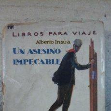 Libros antiguos: ALBERTO INSÚA: UN ASESINO IMPECABLE (MADRID, HACIA 1928). Lote 226812790