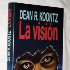 Libros antiguos: LIBRO DEAN R. KOONTZ - LA VISION. Lote 138841294