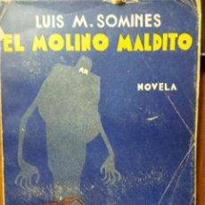 Libros antiguos: EL MOLINO MALDITO, LUIS M.SOMINES. Lote 228332180